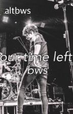 Our Time Left~Brad Simpson Fanfiction by -bradleywillsimpson