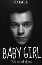 Baby Girl [Harry Styles] by oaimee