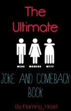 The Ultimate Joke And Comeback Book by Flaming_Heart