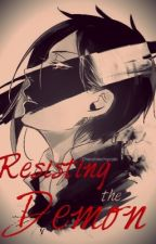 Resisting the Demon (Black Butler Fanfiction) by elegxnte