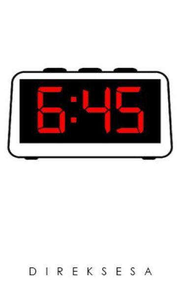 6:45 [One-Shot] by DirekSesa