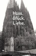 Hass. Glück. Liebe. by schwarzstattgrau