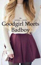 Goodgirl Meets Badboy (skriver ikke mer) by verdens_tanker