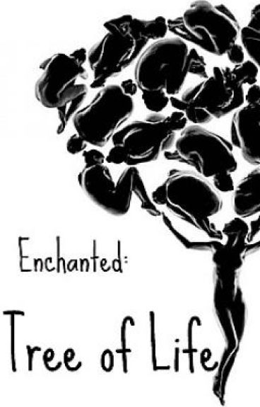 Enchanted: Tree of Life