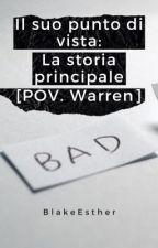 Il suo punto di vista: la storia principale [POV. Warren] by EvalynMarshall