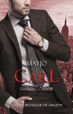 Carl - Série Guarda-Costas #3  DISPONÍVEL NA AMAZON by mayjoautora