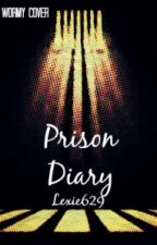 Prison Diary by Lexie629
