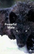 Powerful Mate (Written further in July) by TheArtistInside