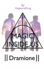 MAGIC INSIDE US ||Dramione || by MaartiiLnr