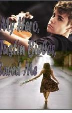 My Hero, Justin Bieber, Saved Me (EDITING) by ShannonARBryson