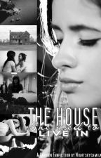The House She Used To Live In (Camren) by nightskycamila