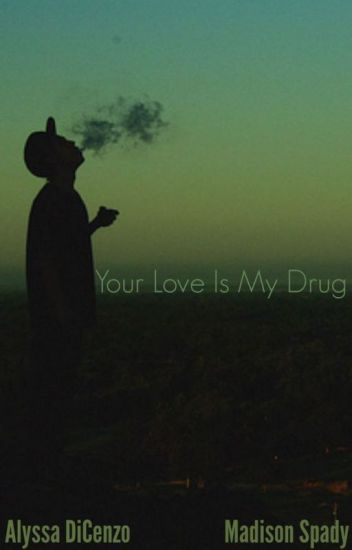 Your Love is my Drug {Book Eight} (BoyxBoy)