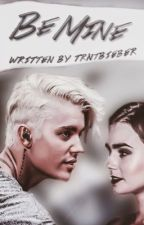 Be Mine ( Justin Bieber FanFiction ) by trntbieber