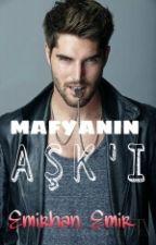 MAFYANIN ASKI (YENI KİTAP) by Emirhanemr