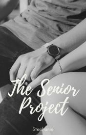 The Senior Project by StephC98