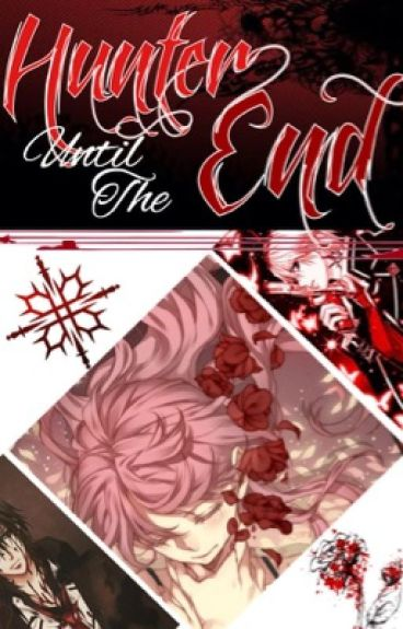 Hunter Until The End [Vampire Knight]