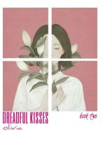Dreadful Kisses - Book Two by xerztz