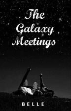 The Galaxy Meetings by hotchocoIate