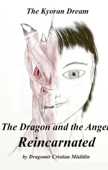 The Dragon and the Angel: Reincarnated