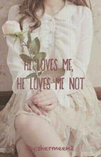 He Loves Me, He Loves Me Not by shermeen2