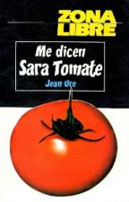 ||《Me dicen SARA TOMATE》|| by annhate