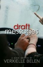 Draft Messages |Español| by HeyAngel23