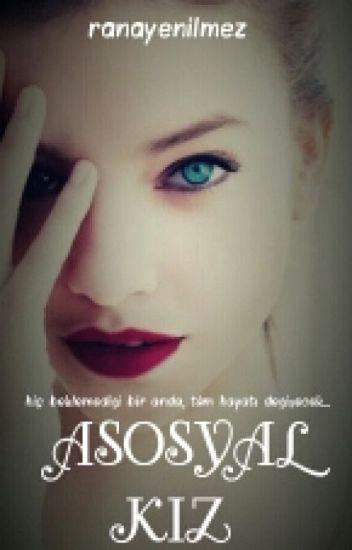 Asosyal kız (Askıya Alındı)