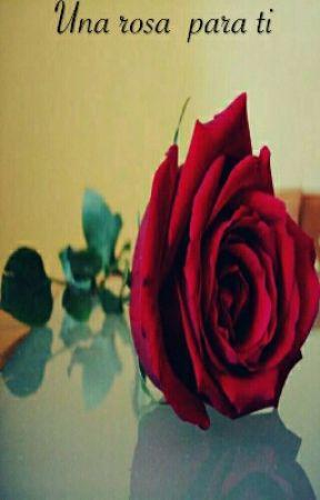 Una Rosa Para Ti Prólogo Wattpad