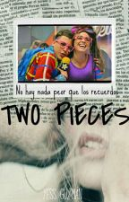 Two Pieces / En Edición  by pincheunicornio