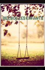 Silence les enfants (SOUS CONTRAT D'EDITION) by vivreentheorie
