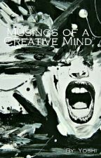 Musings of a Creative Mind by YoshiA89