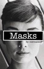 Masks (#Wattys2016) by mxrmaidslol