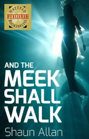 And the Meek Shall Walk by ShaunAllan
