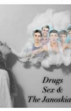 drugs sex and the janoskians. by o2landjanoskians