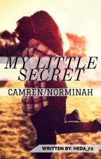 My Little Secret (Camren) by MYOBRL