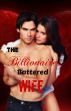 The Billionaire's Battered Wife... by Fallen_Griffon
