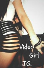Video Girl (j.g.) by mrsgilinsky4L