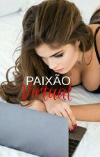 Paixão Virtual (DEGUSTAÇÃO) by Luhdimila