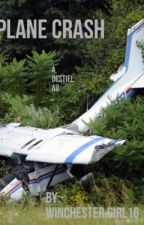 Plane crash (destiel/sabriel/micifer au) by Impala_driving_angel