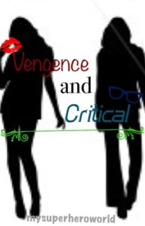 Vengence and Critical by mysuperheroworld