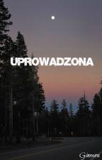 UPROWADZONA by Ginewra_