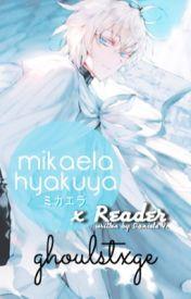 Mikaela x reader :female readers by ghoulstxge