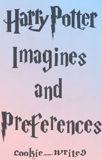 Harry Potter Imagines and Preferences