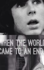 When the world came to an end. { A Walking Dead/Carl Grimes Fanfiction} by Georgia_Gwilliam_x
