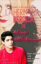 La hermana perdida de Alonso Villalpando (Jos Canela) Cancelada Temporalmente  by dani_villalpando