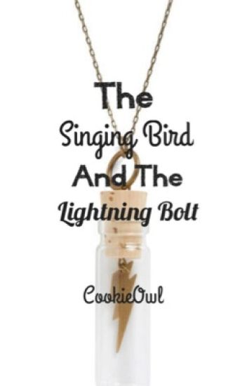 The Singing Bird From The Lightning Bolt *Harry Potter Love Story* |Completed|