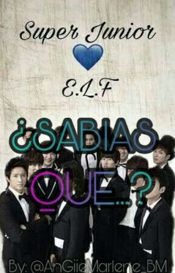 ♬¿Sabias que...? ¡SUPER JUNIOR!♡