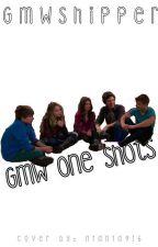 « GMW one shots » by GMWshipper