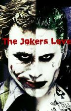 The Jokers Love  by JigglyThug