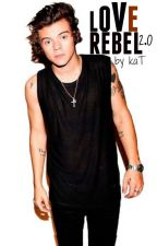 Love Rebel 2.0 (Harry Styles/One Direction) by fakedemon